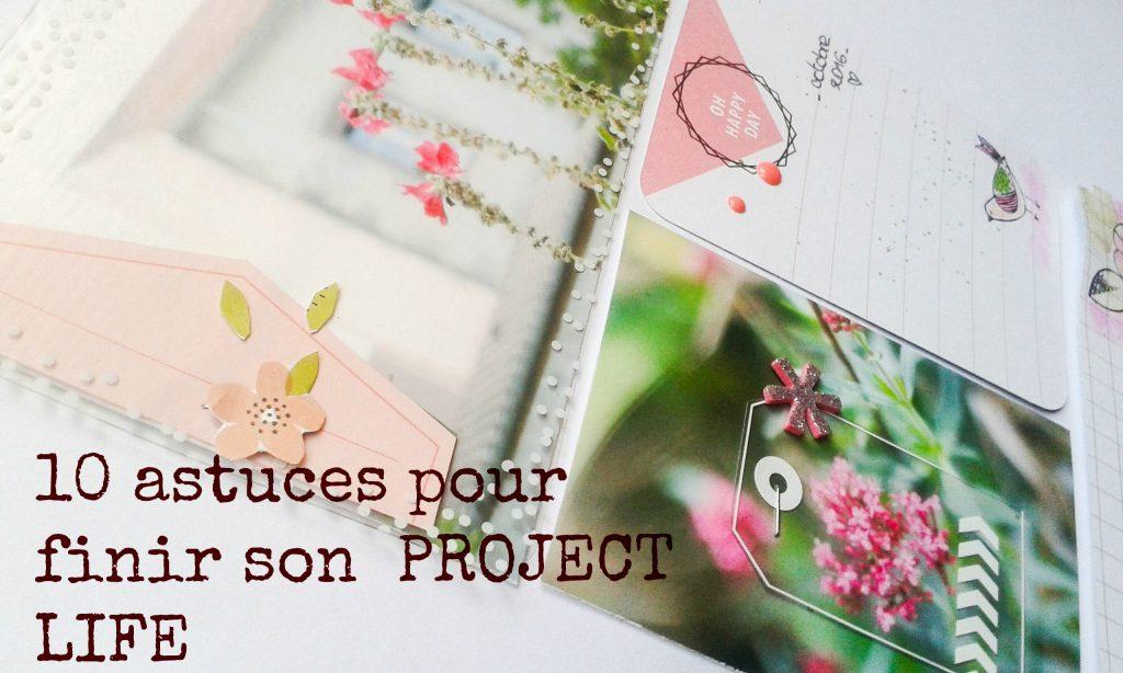 astuces-pour-finir-project-life