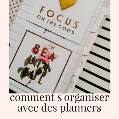 Comment s'organiser avec des planners
